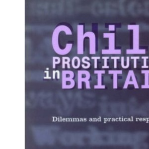 Child Prostitution in Britain: Dilemmas and Practical Responses