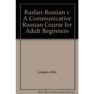 Ruslan-Russian 1: A Communicative Russian Course for Adult Beginners