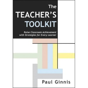 The Teacher's Toolkit: Raise Classroom Achievement with Strategies for Every Learner