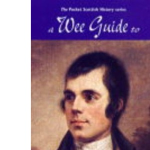 A Wee Guide to Robert Burns (Wee guides)