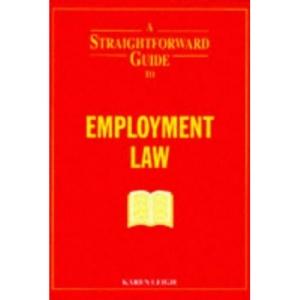 A Straightforward Guide to Employment Law (Straightforward Guides)