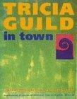 Tricia Guild in Town: Contemporary Design for Urban Living