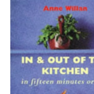 In and Out of the Kitchen: In fifteen minute or less