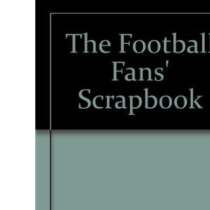 The Football Fans' Scrapbook