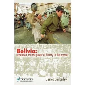 Bolivia: Revolution and the Power of History in the Present: Essays