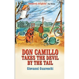 Don Camillo Takes the Devil by the Tail: No. 7 in the Don Camillo Series