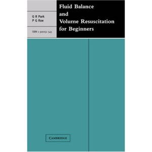 Fluid Balance and Volume Resuscitation for Beginners (Greenwich Medical Media)