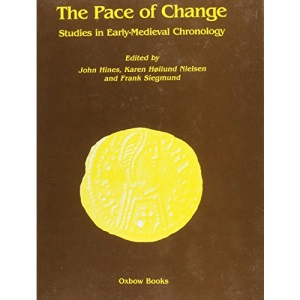 The Pace of Change: Studies in Early Medieval Chronology (Cardiff Studies in Archaeology)