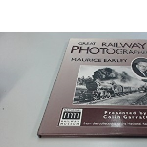 Great Railway Photographers: Maurice Earley