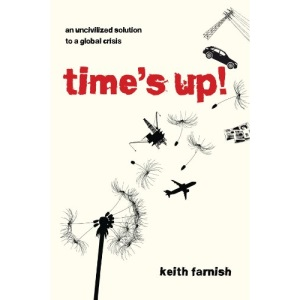 Time's Up!: An Uncivilized Solution to a Global Crisis