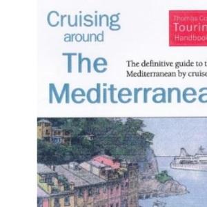 Cruising Around the Mediterranean (Thomas Cook Touring Handbooks)