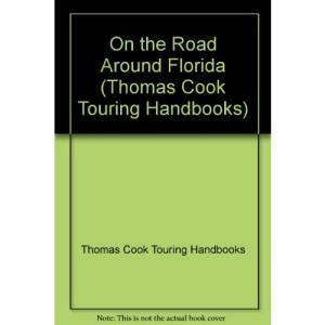 On the Road Around Florida (Thomas Cook Touring Handbooks)