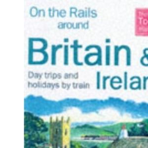 On the Rails Around Britain and Ireland (Thomas Cook Touring Handbooks)