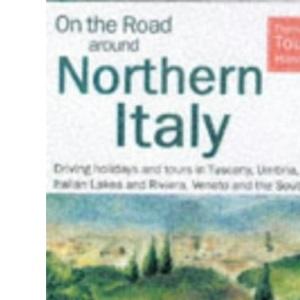 On the Road Around Northern Italy (Thomas Cook Touring Handbooks)