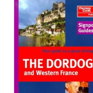 Dordogne and Western France (Signpost Guides)