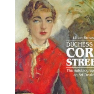 Duchess of Cork Street: The Autobiography of an Art Dealer