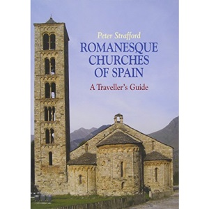 Romanesque Churches of Spain: A Traveller's Guide