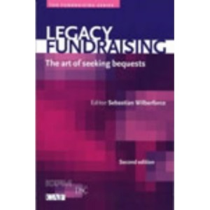 Legacy Fundraising: The Art of Seeking Bequests (Fundraising Series)