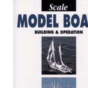 Scale Model Boats: Building and Operation (Modeller's World)