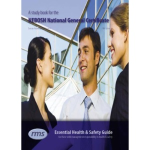 A Study Book for the NEBOSH National General Certificate: Essential Health and Safety Guide for Those with Management Responsibility in Health and Safety