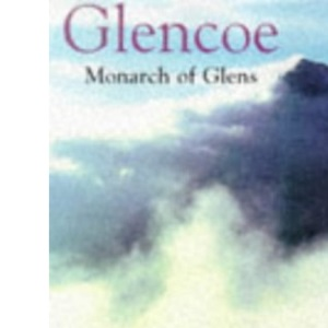 Glencoe: Monarch of Glens