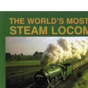 The World's Most Famous Steam Locomotive: Flying Scotsman