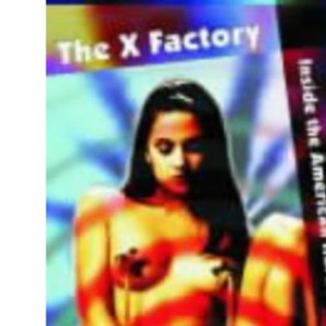 X FACTORY, THE: Inside the American Hardcore Film Industry