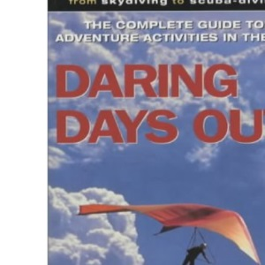 Daring Days Out: Complete Guide to Adventure Activities in the UK