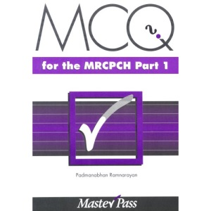 MCQs in Paediatrics for the MRCPCH, Part 1 (MasterPass)