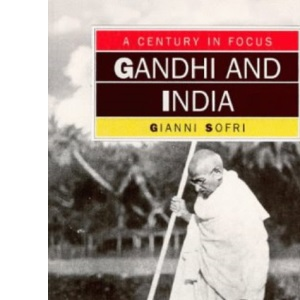 Gandhi And India (A Century In Focus)