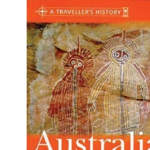 The Traveller's Histories: Australia (Traveller'S History Of)