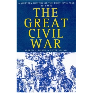 The Great Civil War: A Military History of the First Civil War, 1642-46