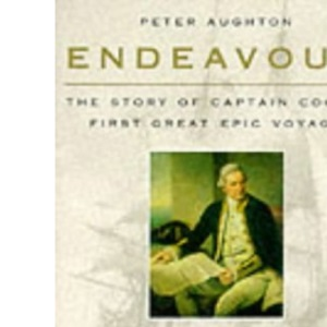 Endeavour: The Story Of Captain Cook's Firat Great Epic Voyage: The Story of Captain Cook's First Great Epic Voyage