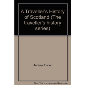 A Traveller's History of Scotland (The traveller's history series)