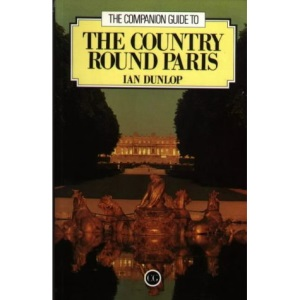 The Companion Guide to the Country round Paris (Companion Guides)