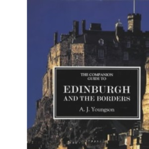 The Companion Guide to Edinburgh and the Border Country (Companion Guides)
