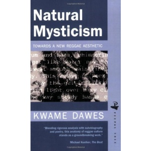 Natural Mysticism: Towards a New Reggae Aesthetic in Caribbean Writing
