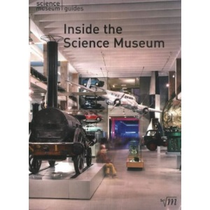 Inside the Science Museum (Science Museum Guides)
