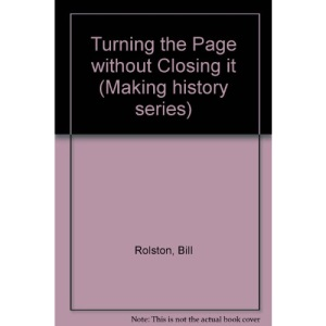 Turning the Page without Closing it (Making history series)