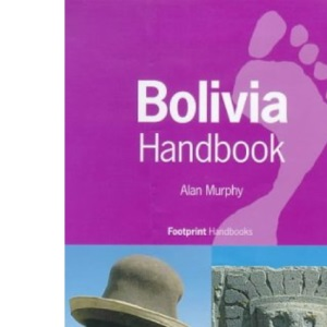 Bolivia Handbook: The Travel Guide (Footprint Handbooks)