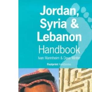 Jordan, Syria and Lebanon Handbook: The Travel Guide (Footprint Handbooks)