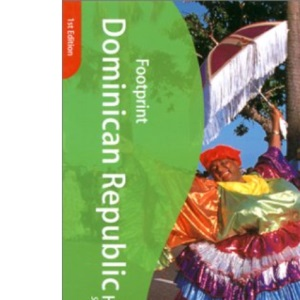 Dominican Republic Handbook: The Travel Guide (Footprint Handbooks)