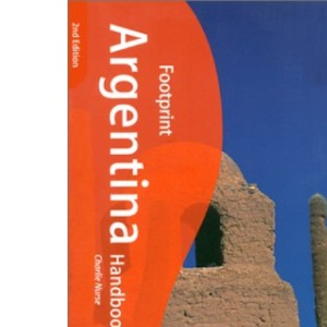 Argentina Handbook: The Travel Guide (Footprint Handbooks)