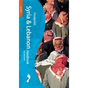 Syria and Lebanon Handbook: The Travel Guide (Footprint Handbooks)