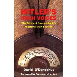 Hitler's Irish Voices: Story of German Radio's Wartime Irish Service