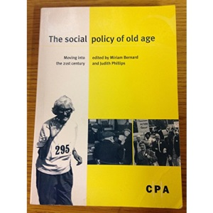 The Social Policy of Old Age