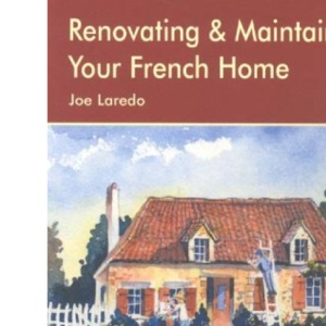 Renovating and Maintaining Your Home in France