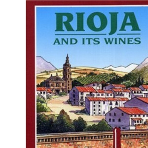 Rioja and Its Wines