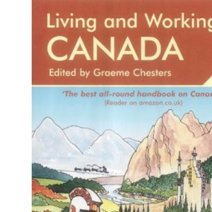 Living and Working in Canada: A Survival Handbook