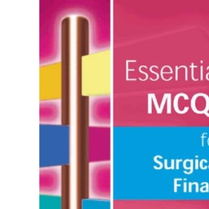 Essential MCQs for Surgical Finals